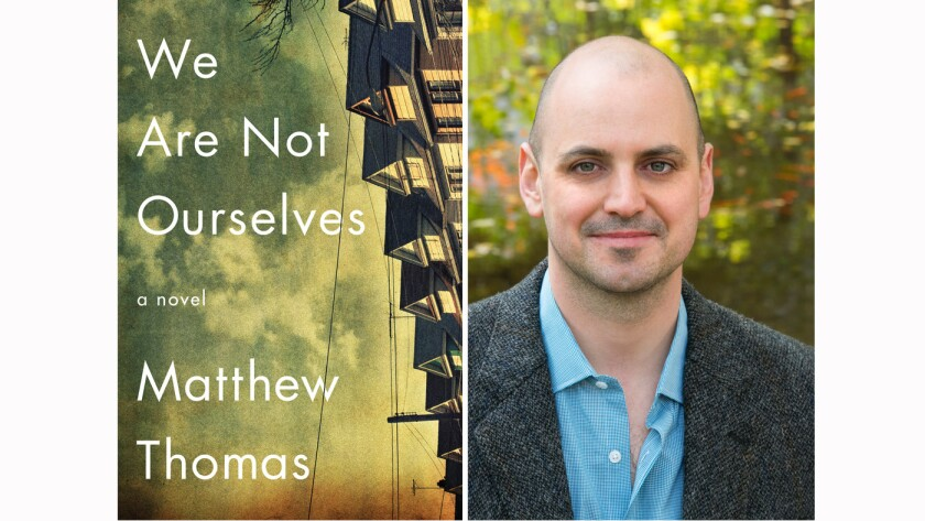 """The cover of """"We Are Not Ourselves"""" and author Matthew Thomas."""