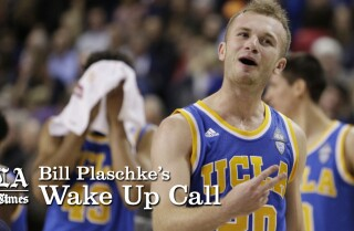 Bill Plaschke's Wakeup Call: UCLA basketball is on the rise