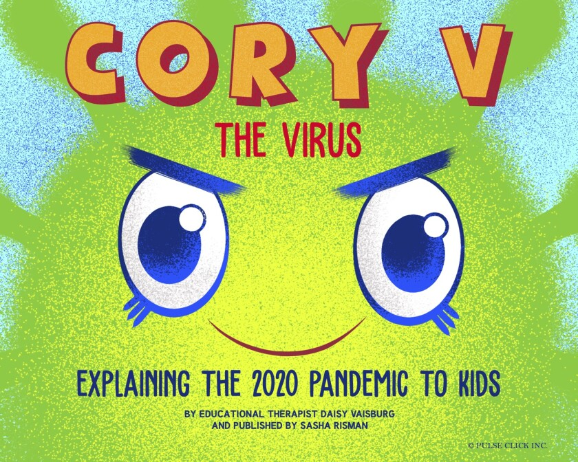Educational therapist Daisy Vaisburg wrote a children's book to help explain the pandemic to kids.