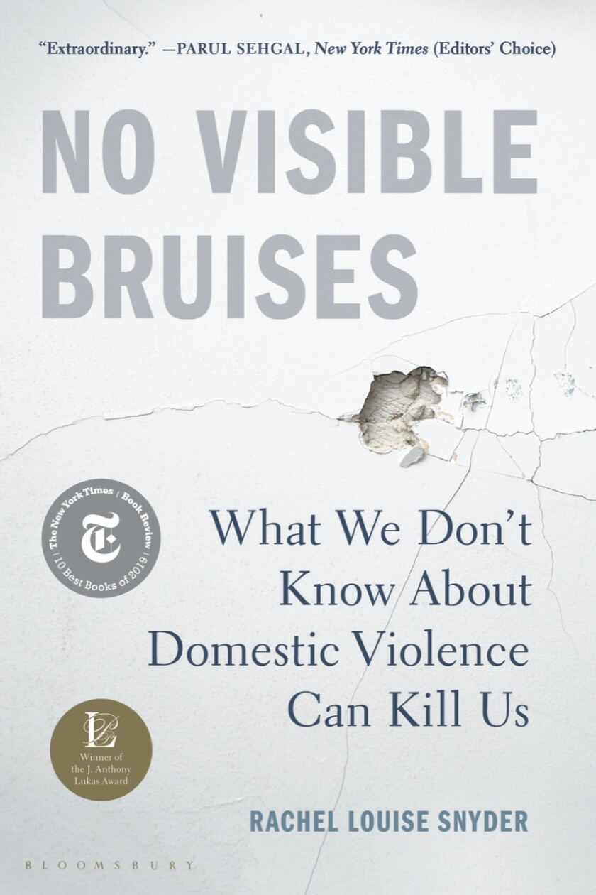 """No Visible Bruises: What We Don't Know About Domestic Violence Can Kill Us"""