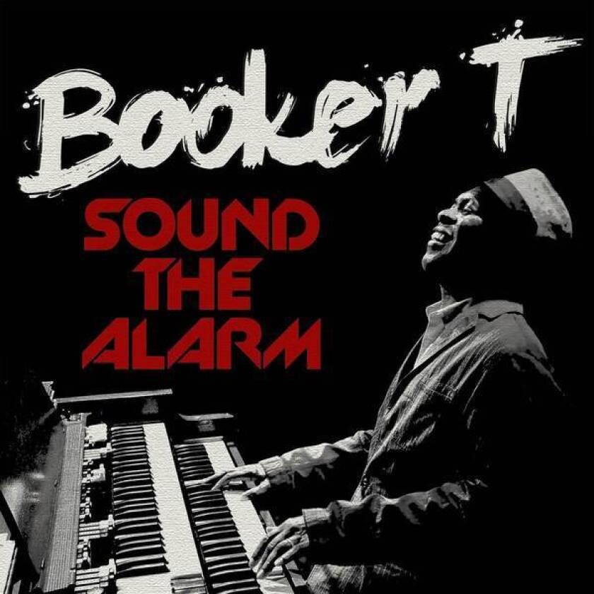 "Booker T.'s album ""Sound the Alarm"" on Stax Records."