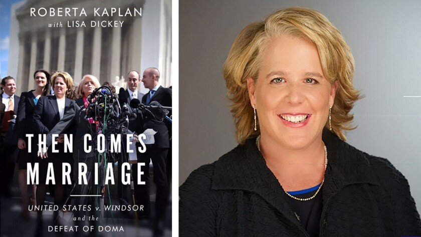 "Cover of the book ""Then Comes Marriage: United States V. Windsor and the Defeat of Doma"" and author Roberta Kaplan."