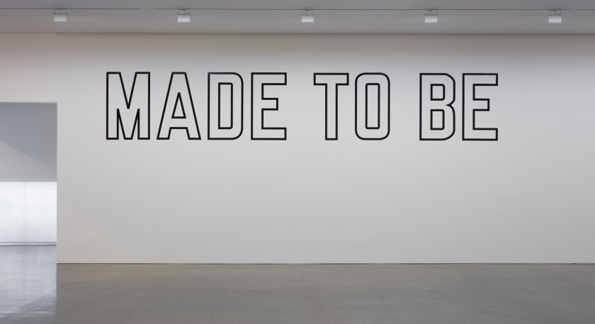 """""""Made to Be"""" by Lawrence Weiner at Regen Projects in Los Angeles."""