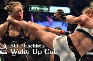Bill Plaschke's Wakeup Call: Ronda Rousey's wakeup call was brutal