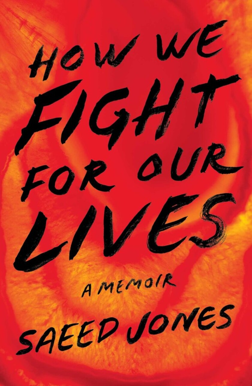 """How We Fight for Our Lives: A Memoir"" by Saeed Jones."