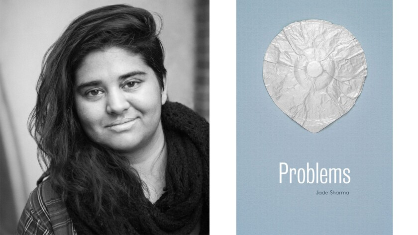 Jade Sharma is drawn to troubled characters.