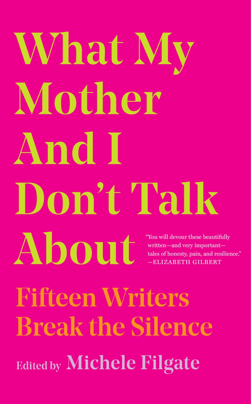 """A book jacket for """"What My Mother and I Don't Talk About."""" Credit: Simon & Schuster"""