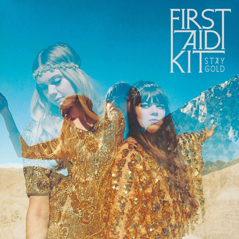 """Stay Gold"" by  First Aid Kit"