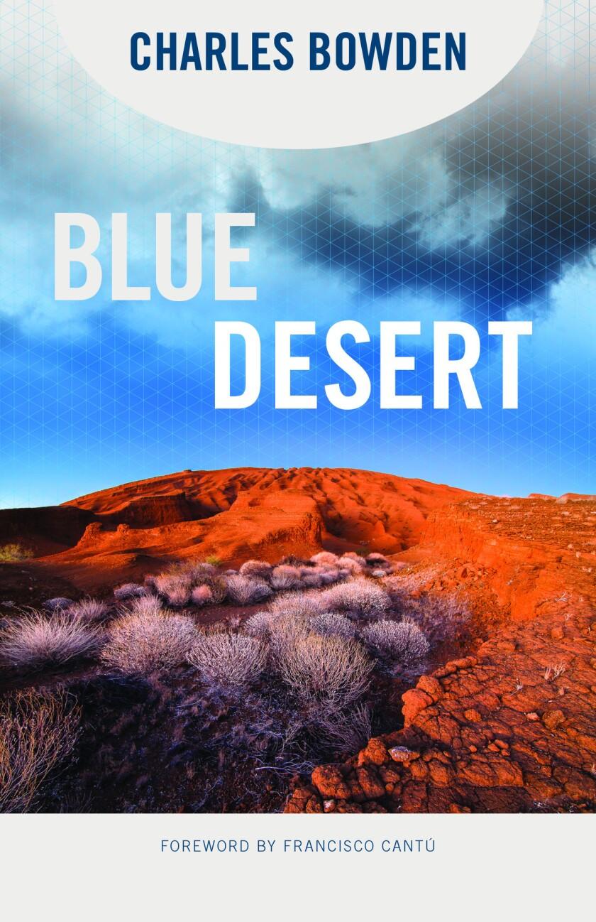 "A book Jacket for Charles Bowden's ""Blue Desert."" Credit: University of Arizona Press"