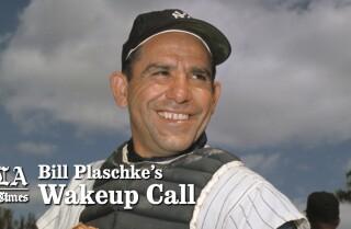 Bill Plaschke's Wakeup Call: The legend of Yogi Berra