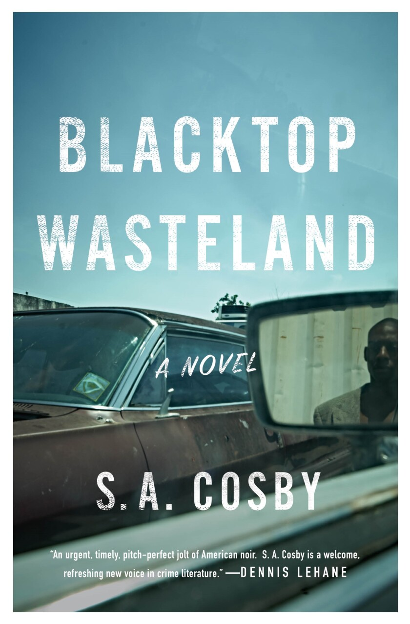 """Book jacket for """"Blacktop Wasteland"""" by S.A. Cosby."""