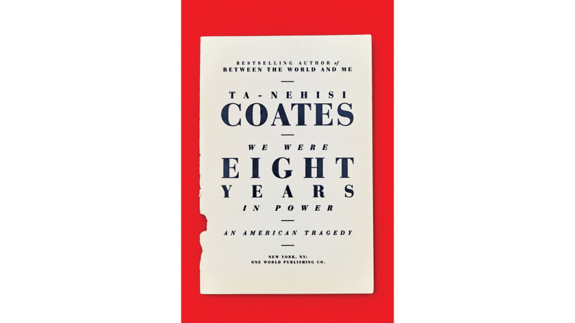 """""""We Were Eight Years In Power"""" by Ta-Nehisi Coates"""