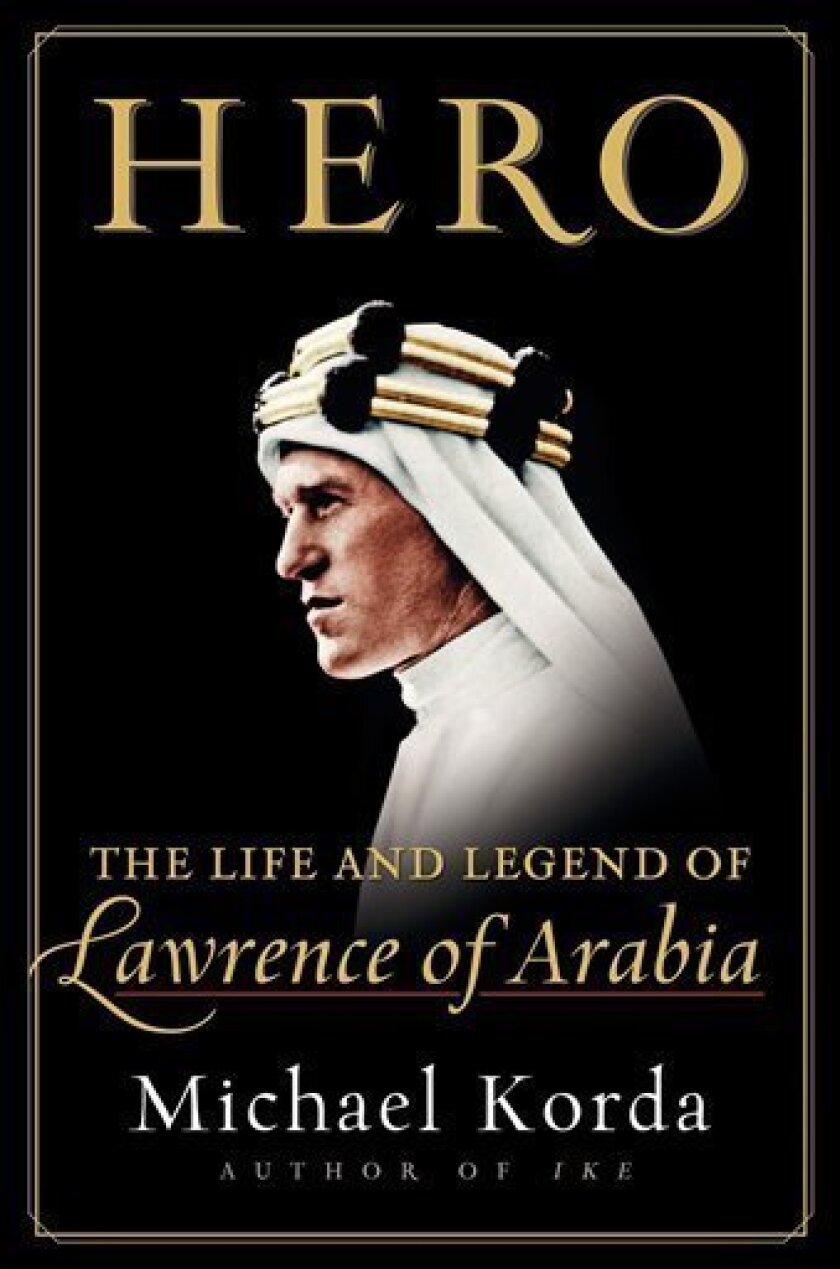 "In this book cover image released by HarperCollins, ""Hero: The Life and Legend of Lawrence of Arabia,"" by Michael Korda is shown. (AP Photo/HarperCollins)"