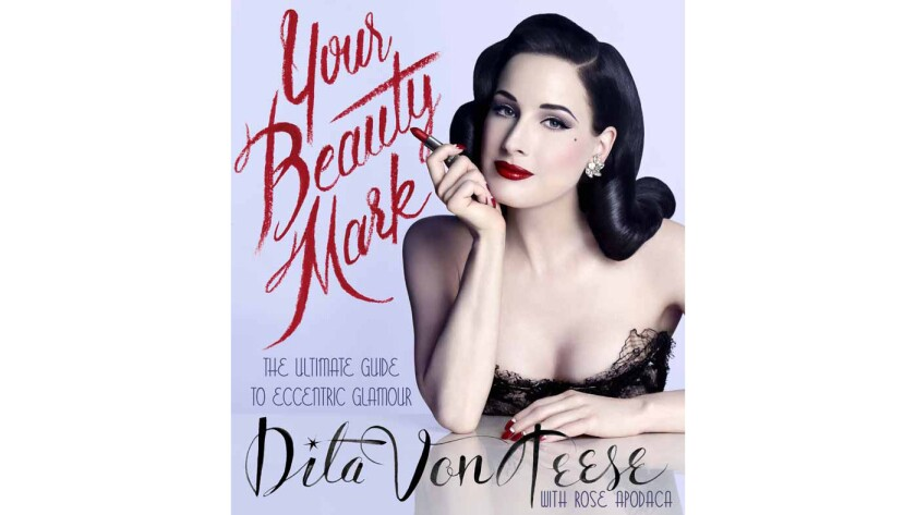 """Your Beauty Mark"" by Dita Von Teese with Rose Apodaca"