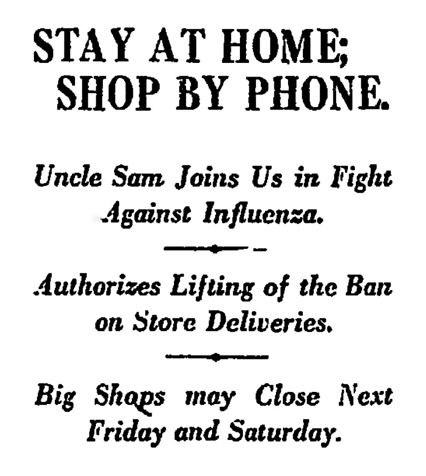 STAY AT HOME; SHOP BY PHONE.: Uncle Sam Joins Us in Fight Against ... Los Angeles Times (1886-1922); Nov 26, 1918; ProQuest Historical Newspapers: Los Angeles Times pg. II1
