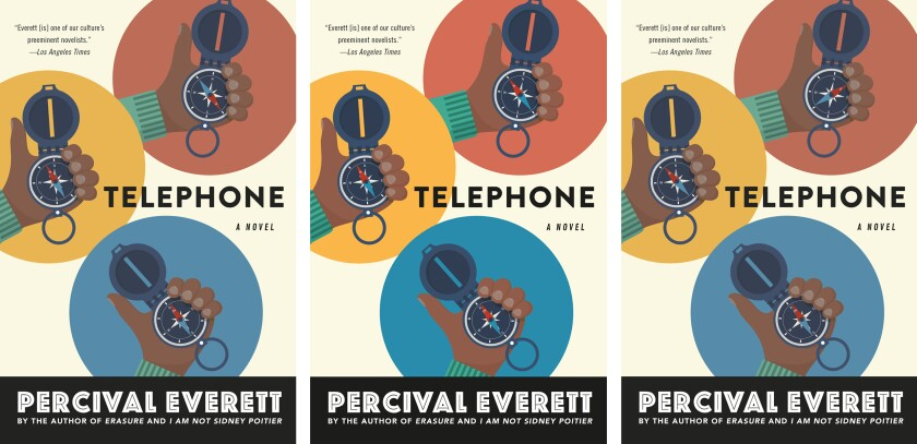 """Book jackets for the three versions of Percival Everett's """"Telephone,"""" each slightly different."""