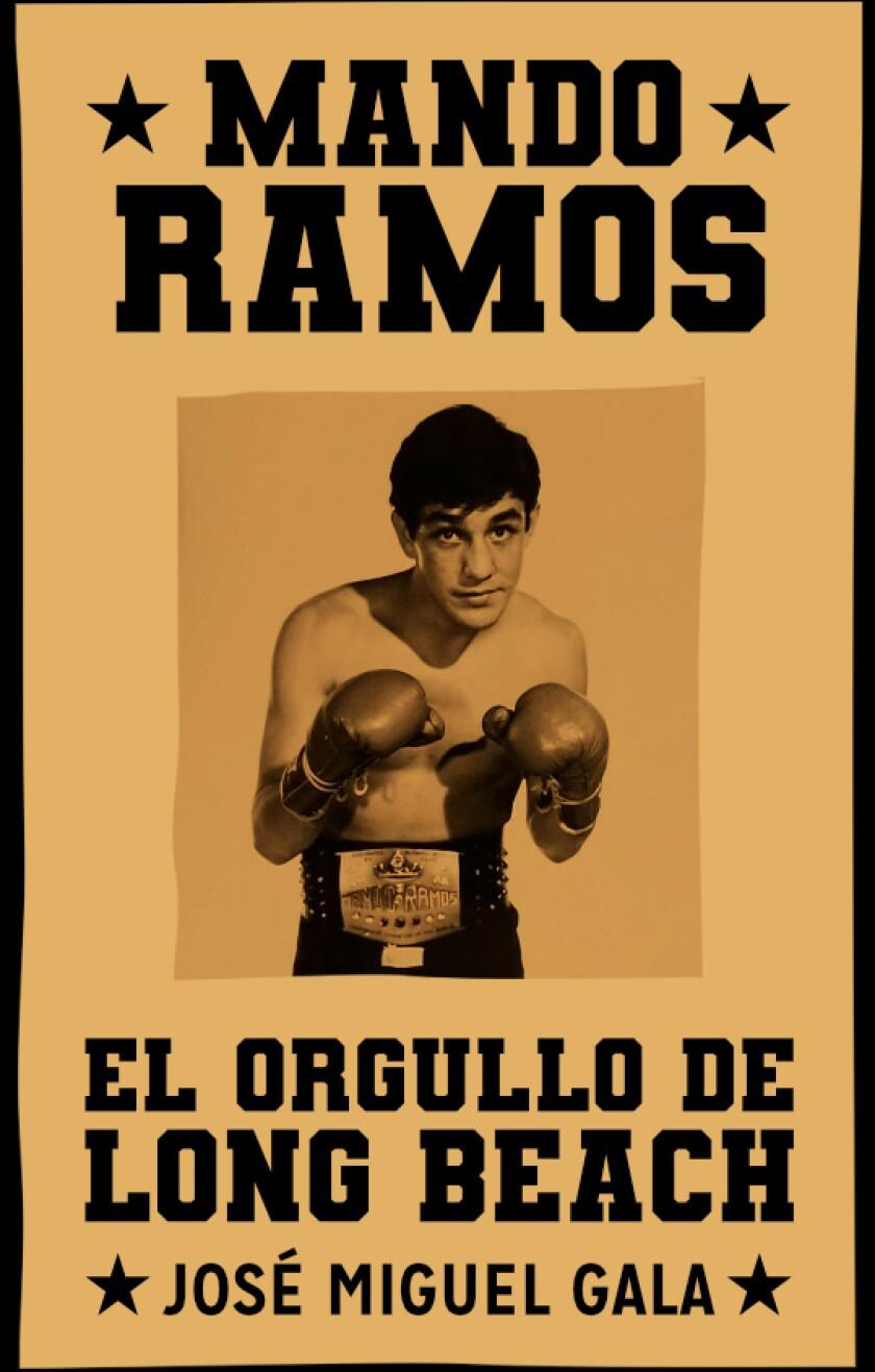 Portada del libro sobre el legendario pugilista californiano Mando Ramos.