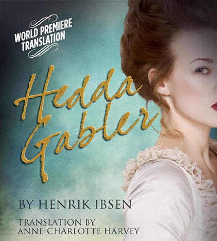 'Hedda Gabler' runs June 1-26 at North Coast Repertory Theatre, 987 Lomas Santa Fe Drive, Solana Beach. Tickets from $39 at (858) 481-1055. northcoastrep.org
