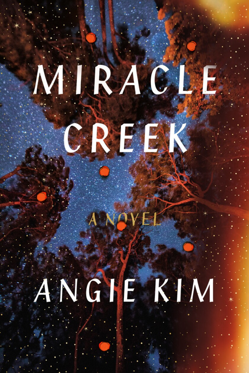 "A book jacket for Angie Kim's ""Miracle Creek."" Credit: Sarah Crichton Books"