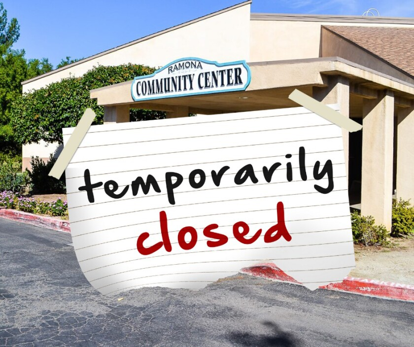 Ramona Senior Center is currently closed due to COVID-19 case.