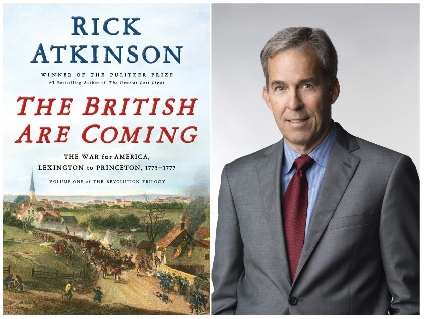 """This combination photo shows the cover of """"The British Are Coming: The War for America, Lexington to Princeton, 1775-1777,"""" left, and a portrait of author Rick Atkinson. Military historian Atkinson has won a $50,000 prize for his first of three planned volumes on the Revolutionary War. The New-York Historical Society announced Tuesday that Atkinson had received the Barbara and David Zalaznick Book Prize. (Holt, left, and Elliott O'Donovan via AP)"""