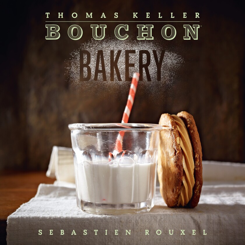 """Thomas Keller's knack for detail is on display in his new cookbook, """"Bouchon Bakery."""""""