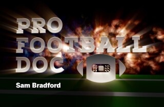 Pro Football Doc: Sam Bradford
