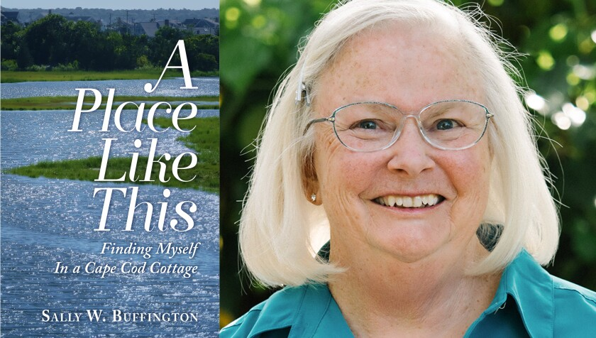 """La Jolla resident Sally Buffington and her new book, """"A Place Like This: Finding Myself in a Cape Cod Cottage"""""""