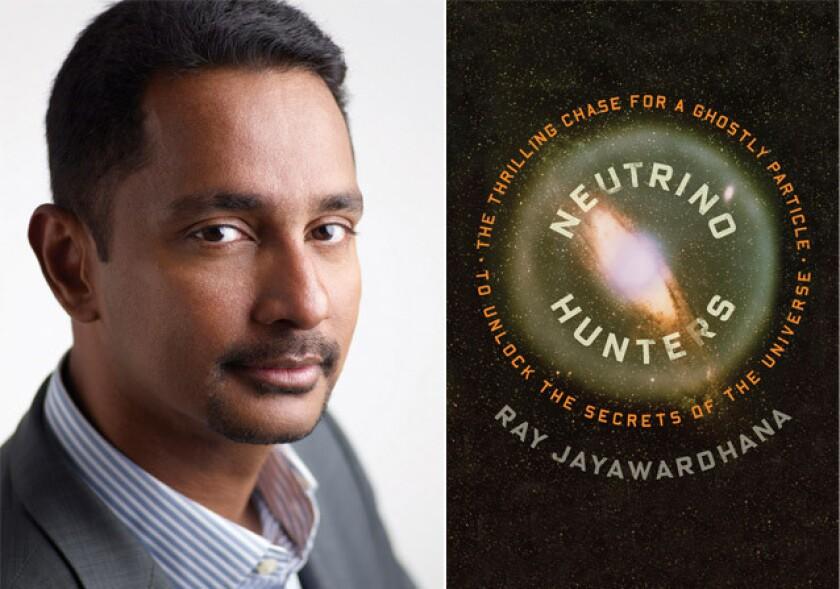 """Astronomer Ray Jayawardhana and the cover of his book, """"Neutrino Hunters."""""""