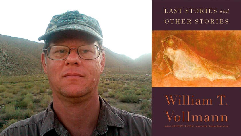 """Author William Vollmann and the cover of his book, """"Last Stories and Other Stories"""""""