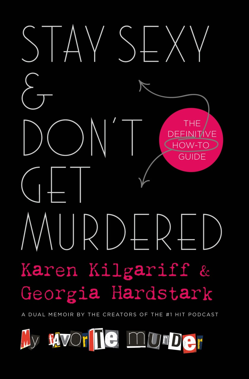 """A book jacket for Karen Kilgariff and Georgia Hardstark for their new book """"Stay Sexy and Don't Get"""