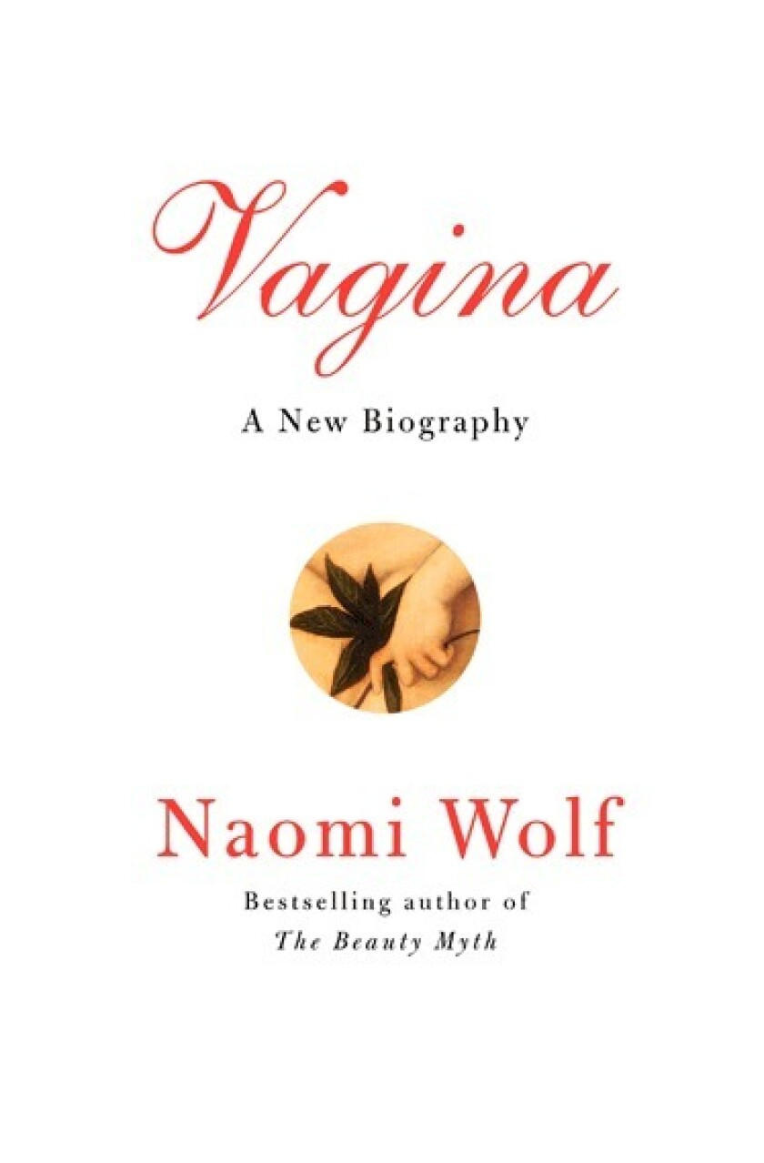 """Naomi Wolf's latest book, """"Vagina: A New Biography."""""""