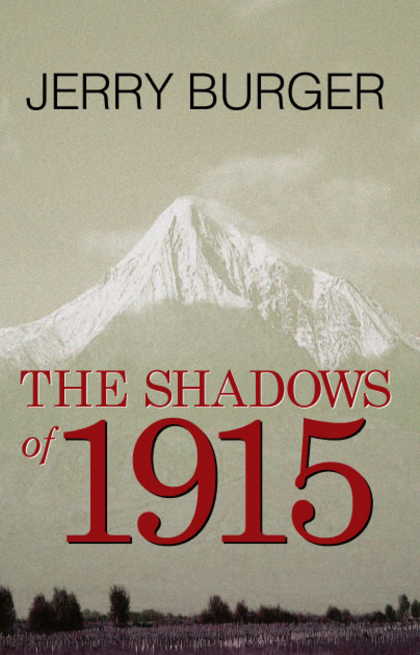 "Jerry Burger's novel, ""Shadows of 1915"""
