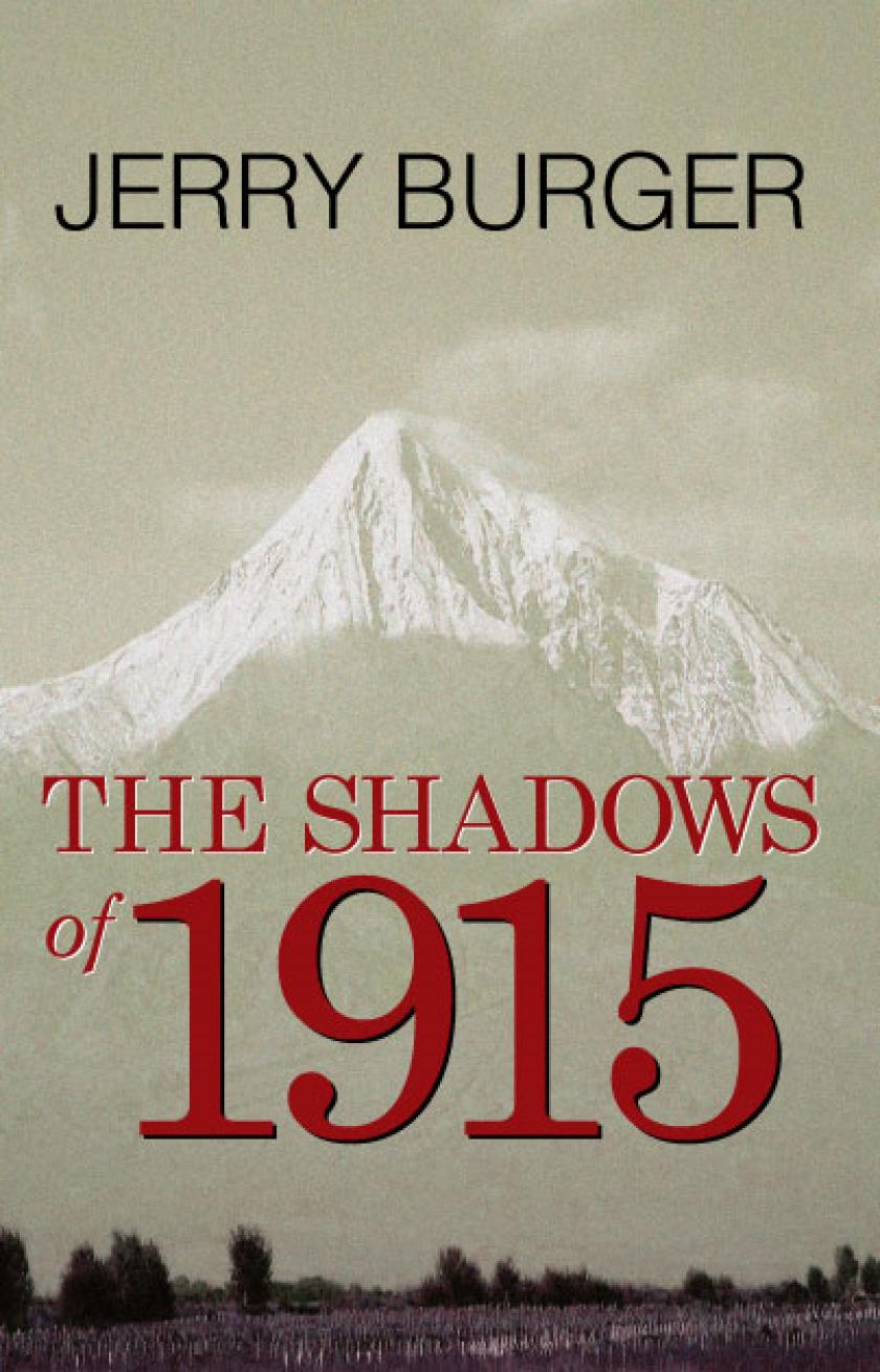 "Jerry Burger's novel, ""Shadows of 1915"""