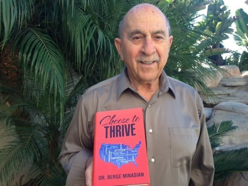 'Choose to Thrive,' by retired educator Dr. Berge Minasian, is 'all about living and living a fulfilled life.'