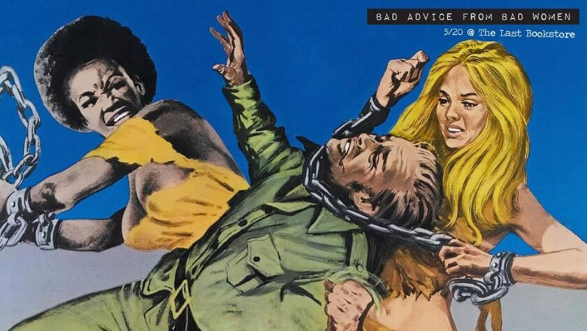 """The poster for the """"bad advice from bad women"""" reading shows what you can expect Friday night."""