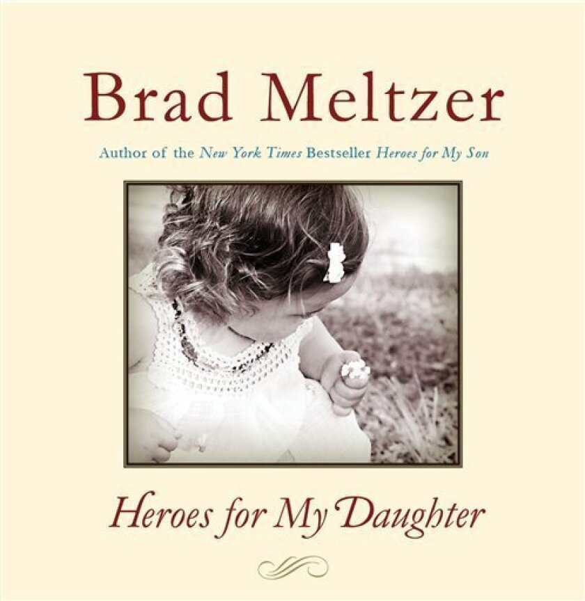 "In this book cover image released by Harper, ""Heroes for My Daughter,"" by Brad Meltzer, is shown. (AP Photo/Harper)"