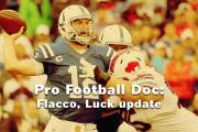 Pro Football Doc: Flacco, Luck update