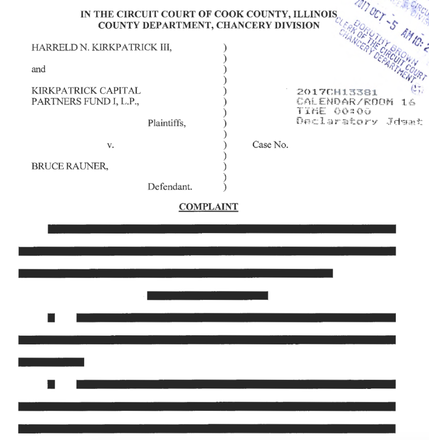 A lawsuit filed by a business partner of Gov. Bruce Rauner is entirely redacted.