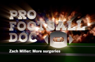 Pro Football Doc: Zach Miller: More surgeries