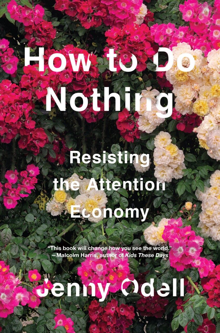 "Book jacket for ""How to Do Nothing: Resisting the Attention Economy"" by Jenny Odell."