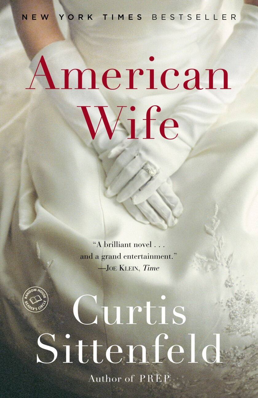 """""""American Wife,"""" Sittenfeld's roman a clef about a quietly rebellious Laura Bush, played coy with its subject."""