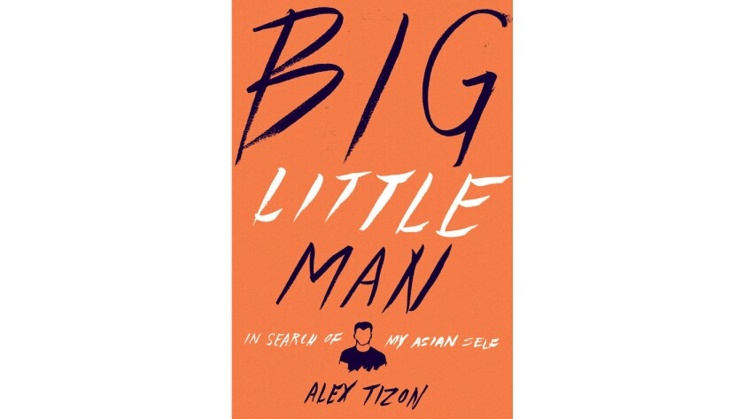 """The cover of author Alex Tizon's new book, """"Big Little Man."""""""