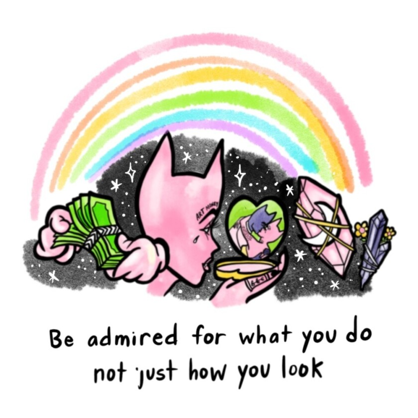 """An illustration with the words """"Be admired for what you do not just how you look"""""""