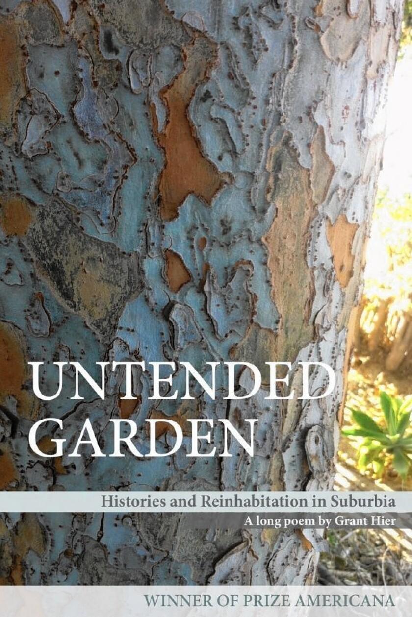 """Grant Hier's """"Untended Garden."""""""