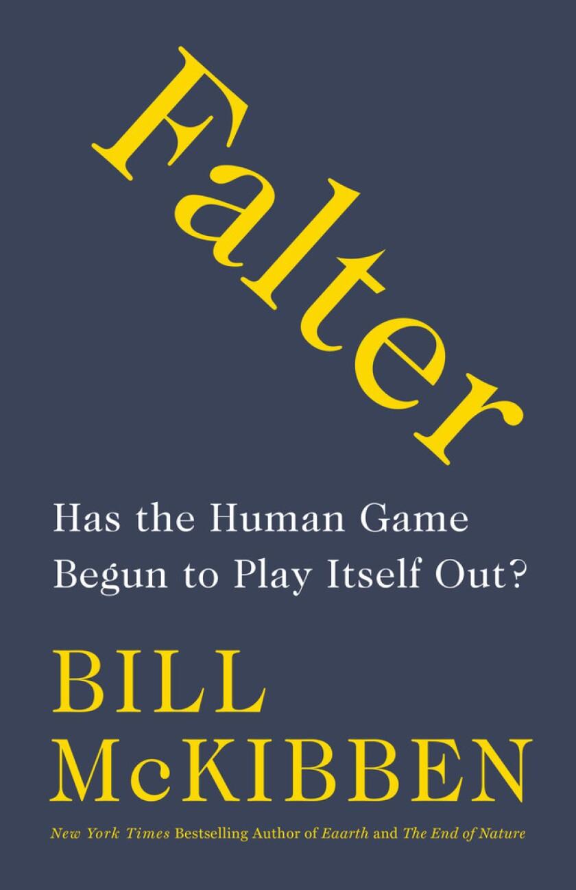 "A book jacket for Mill McKibben's ""Falter."" Credit: Henry Holt and Co."