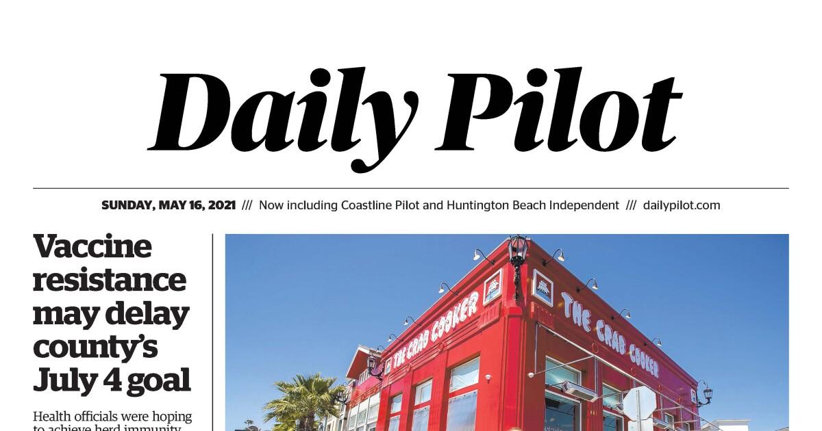 Daily Pilot e-Newspaper: Sunday, May 16, 2021