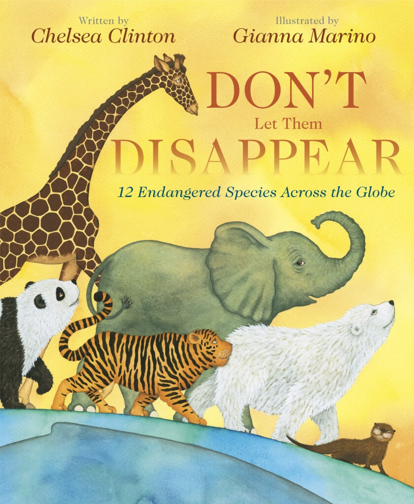 """This cover image released by Philomel Books shows """"Don't Let Them Disappear: 12 Endangered Species Across the Globe,"""" by Chelsea Clinton with illustrations by Gianna Marino. The book is scheduled for release on April 2."""