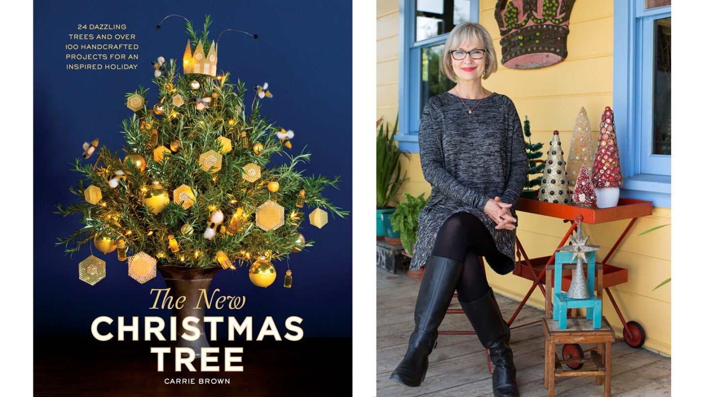 """In """"The New Christmas Tree,"""" Carrie Brown offers 24 """"uncommon"""" tree designs that lean heavily on hand-crafting."""
