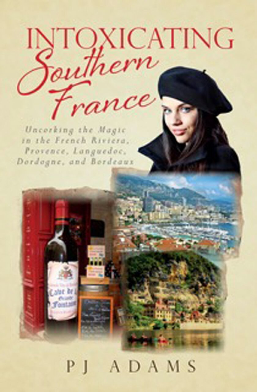 "PJ Adams will be speaking about her latest book, ""Intoxicating Southern France,"" on Sept. 25 at the Rancho Santa Fe Library. Courtesy photo"
